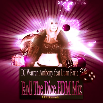 Luan Parle Roll The Dice EDM Mix Single Cover