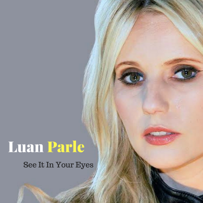 Luan Parle See It In Your Eyes