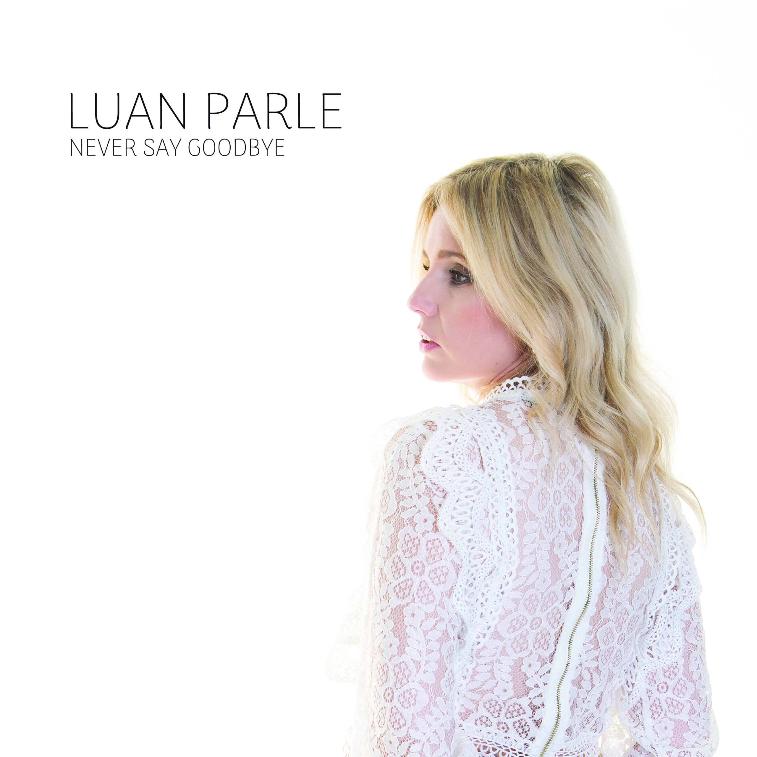 LUAN PARLE - never say goodbye digital cover 2 scaled